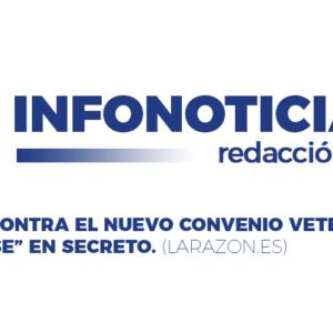 Infonoticias-redacciónweb. REBELIÓN CONTRA EL NUEVO CONVENIO VETERINARIO POR «APROBARSE» EN SECRETO.
